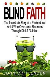 Blind Faith: Reverse Macular Degeneration Thru Diet & Nutrition