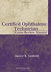 Certified Ophthalmic Technician Exam Review Manual (The Basic Bookshelf for Eyecare Professionals)