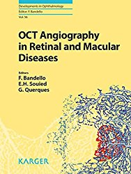 OCT Angiography in Retinal and Macular Diseases (Developments in Ophthalmology, Vol. 56)
