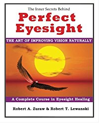 Perfect Eyesight: The Art of Improving Vision Naturally
