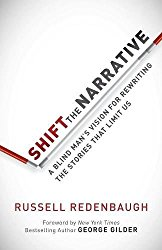 Shift the Narrative: A Blind Man's Vision for Rewriting the Stories that Limit Us