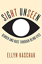 Sight Unseen: Gender and Race Through Blind Eyes