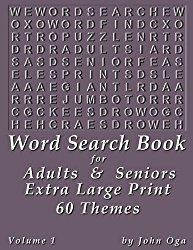Word Search Book For Adults & Seniors: Extra Large Print, Giant 30 Size Fonts, Themed Word Seek Word Find Puzzle Book, Each Word Search Puzzle On A Two Page Spread, Volume 1 (Giant Print Word Search)